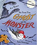 Winters, Kay: The Teeny Tiny Ghost And the Monster