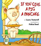 Numeroff, Laura Joffe: If You Give a Pig a Pancake Big Book