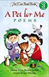 Hopkins, Lee Bennett: A Pet for Me: Poems (I Can Read Book 3)