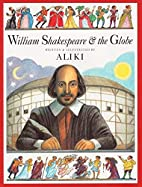 William Shakespeare & the Globe by Aliki