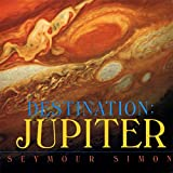 Simon, Seymour: Destination: Jupiter