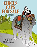 Slobodkina, Esphyr: Circus Caps for Sale