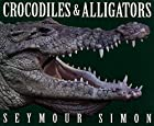 Crocodiles & Alligators by Seymour Simon