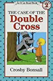 Bonsall, Crosby Newell: The Case of the Double Cross