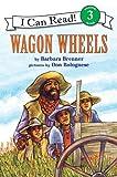 Brenner, Barbara: Wagon Wheels (I Can Read Book 3)