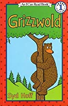 Grizzwold (I Can Read Book 1) by Syd Hoff