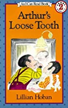 Arthur's Loose Tooth by Lillian Hoban