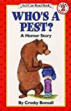 Bonsall, Crosby N.: Who's a Pest?: A Homer Story