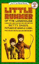 Little Runner of the Longhouse by Betty…