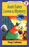 Cushman, Doug: Aunt Eater Loves a Mystery (I Can Read Book 2)