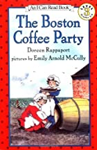 The Boston Coffee Party (I Can Read Book 3)&hellip;
