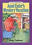 Cushman, Doug: Aunt Eater's Mystery Vacation (I Can Read Book 2)