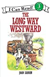 Sandin, Joan: The Long Way Westward (I Can Read Book 3)