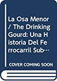 Monjo, F. N.: La Osa Menor: Una Historia del Ferrocarril Subterraneo / The Drinking Gourd (Ya Se Leer) (Spanish Edition)