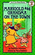 Marigold and Grandma on the Town (An I Can…
