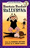 Bottner, Barbara: Bootsie Barker Ballerina (I Can Read Book 3)