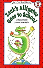 Zack's Alligator Goes to School by…