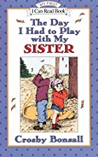 The Day I Had to Play With My Sister by…