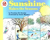 Branley, Franklyn M.: Sunshine Makes the Seasons (Let's-Read-and-Find-Out Science)