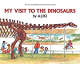 Aliki: My Visit to the Dinosaurs