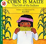 Aliki: Corn Is Maize