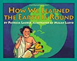 Lauber, Patricia: How We Learned the Earth Is Round