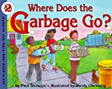 Showers, Paul: Where Does the Garbage Go?: Revised Edition (Let's-Read-and-Find-Out Science 2)