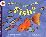 Pfeffer, Wendy: What's It Like to Be a Fish? (Let's-Read-and-Find-Out Science 1)
