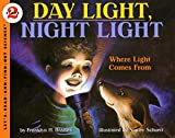 Branley, Franklyn Mansfield: Day Light, Night Light: Where Light Comes from