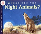 Where Are the Night Animals?…
