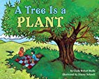 A Tree is a Plant (Let's-Read-and-Find-Out…