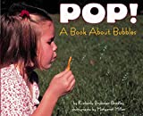 Bradley, Kimberly Brubaker: Pop: A Book About Bubbles