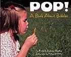 Pop! A Book About Bubbles…