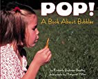 Pop! A Book About Bubbles…