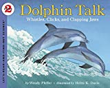 Wendy Pfeffer: Dolphin Talk:  Whistles, Clicks, and Clapping Jaws (Let's-Read-and-Find-Out Science, Stage 2)