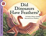 Zoehfeld, Kathleen Weidner: Did Dinosaurs Have Feathers? (Let's-Read-and-Find-Out Science 2)