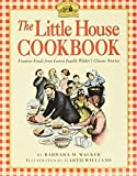 Walker, Barbara M.: The Little House Cookbook: Frontier Foods from Laura Ingalls Wilder's Classic Stories