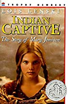 Indian Captive: The Story of Mary Jemison by…
