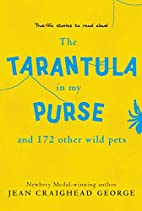 The Tarantula in My Purse: and 172 Other…