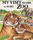 Aliki: My Visit to the Zoo (Trophy Picture Books)