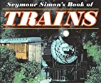 Seymour Simon's Book of Trains by Seymour…