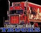 Seymour Simon's Book of Trucks by Seymour…