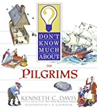 Don't Know Much About the Pilgrims by&hellip;