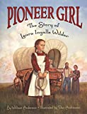 Anderson, William: Pioneer Girl: The Story of Laura Ingalls Wilder