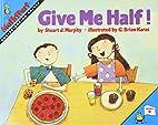Give Me Half! (MathStart 2) by Stuart J.…