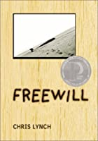 Freewill by Chris Lynch