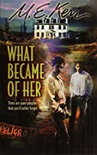 What Became of Her by M. E. Kerr