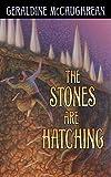 McCaughrean, Geraldine: The Stones Are Hatching