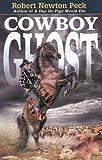 Robert Newton Peck: Cowboy Ghost