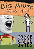 Oates, Joyce Carol: Big Mouth & Ugly Girl: Library Edition